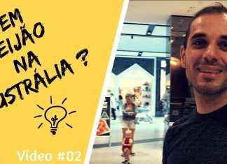 Video #2 – É fácil ou não achar feijão na Austrália?