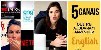 Vídeo #17 - Os Canais Que me Ajudaram a Aprender Inglês